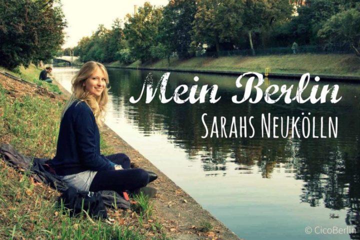 Sarahs Tipps für Nord Neukölln