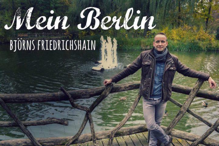Björns Tipps für  Friedrichshain