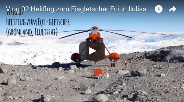 Grönland Vlog 02: Abenteuer pur! Mit dem Helikopter zum Eqi Gletscher.