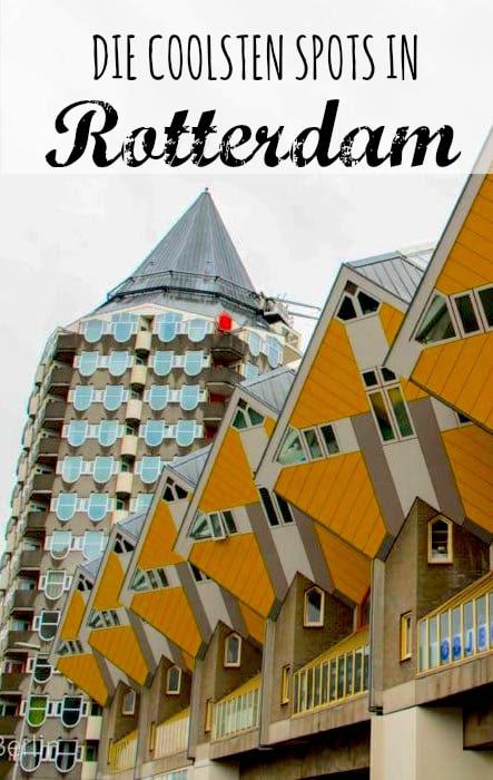 Was du in Rotterdam nicht verpassen darfst