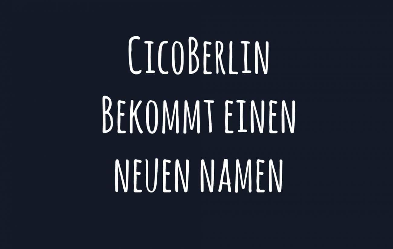 CicoBerlin neuer Name