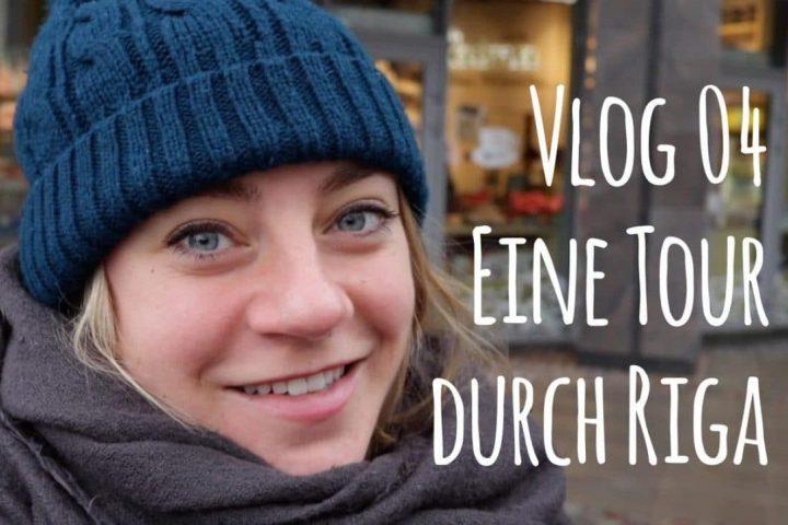 Vlog 04: Einmal durch das hübsche Riga