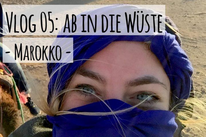 Vlog 05 Marokko: Wüstenabenteuer mit Kamelen und kolumbischen Gesang