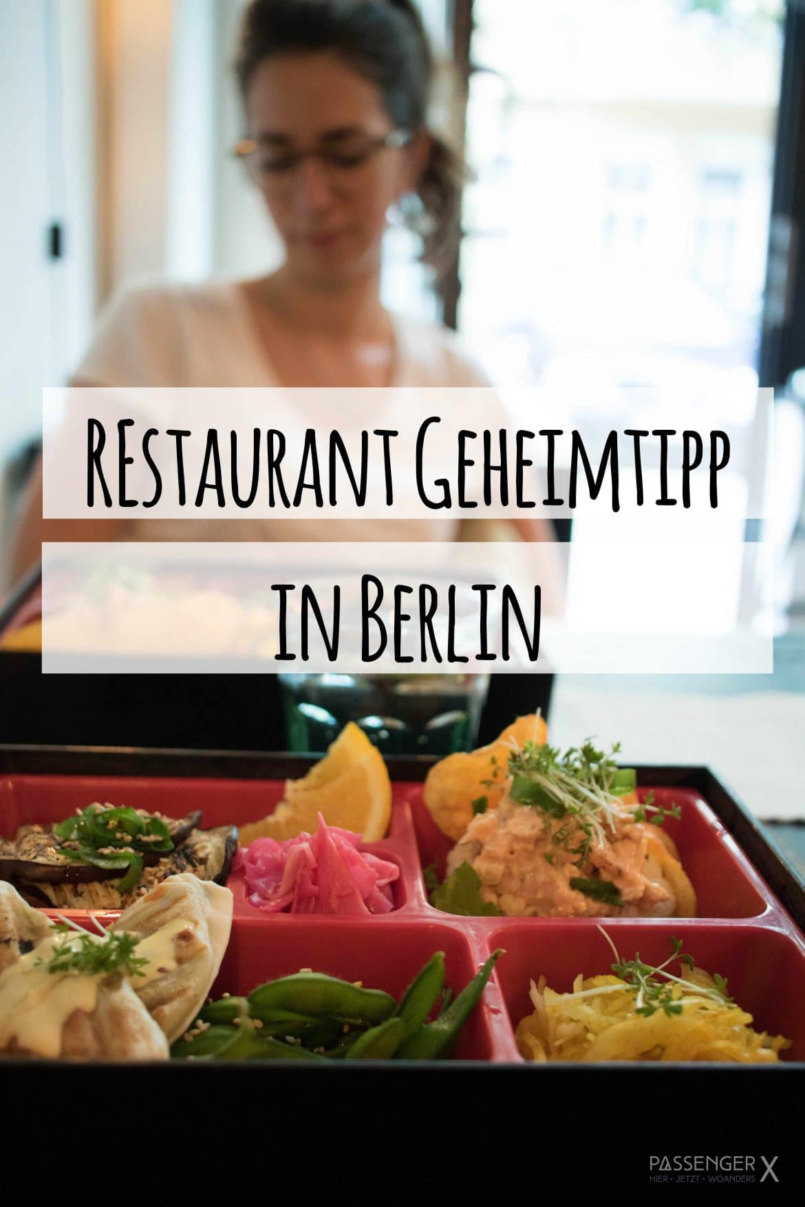 In Berlin gibt es viele gute Restaurants, aber PASSENGER X verrät dir einen echten Geheimtipp.