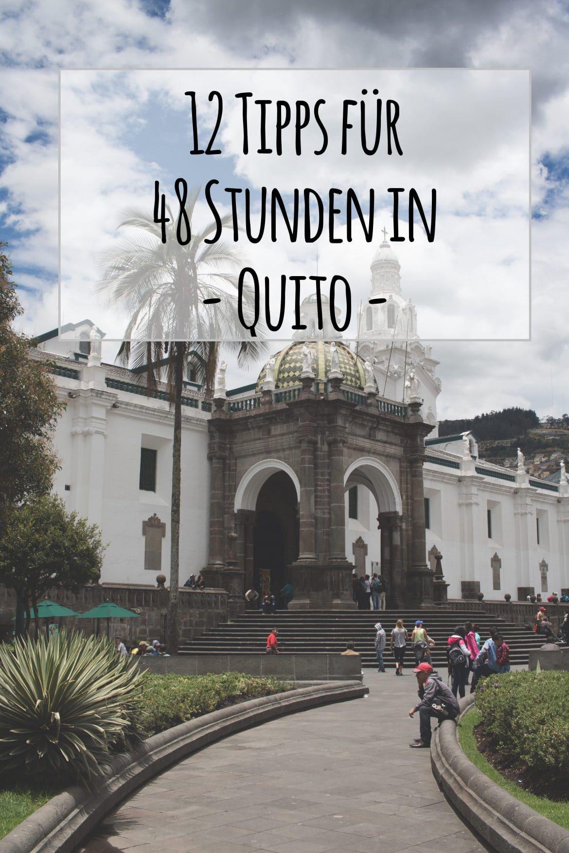 12 Tipps für 48 Stunden in Quito findest du bei PASSENGER X