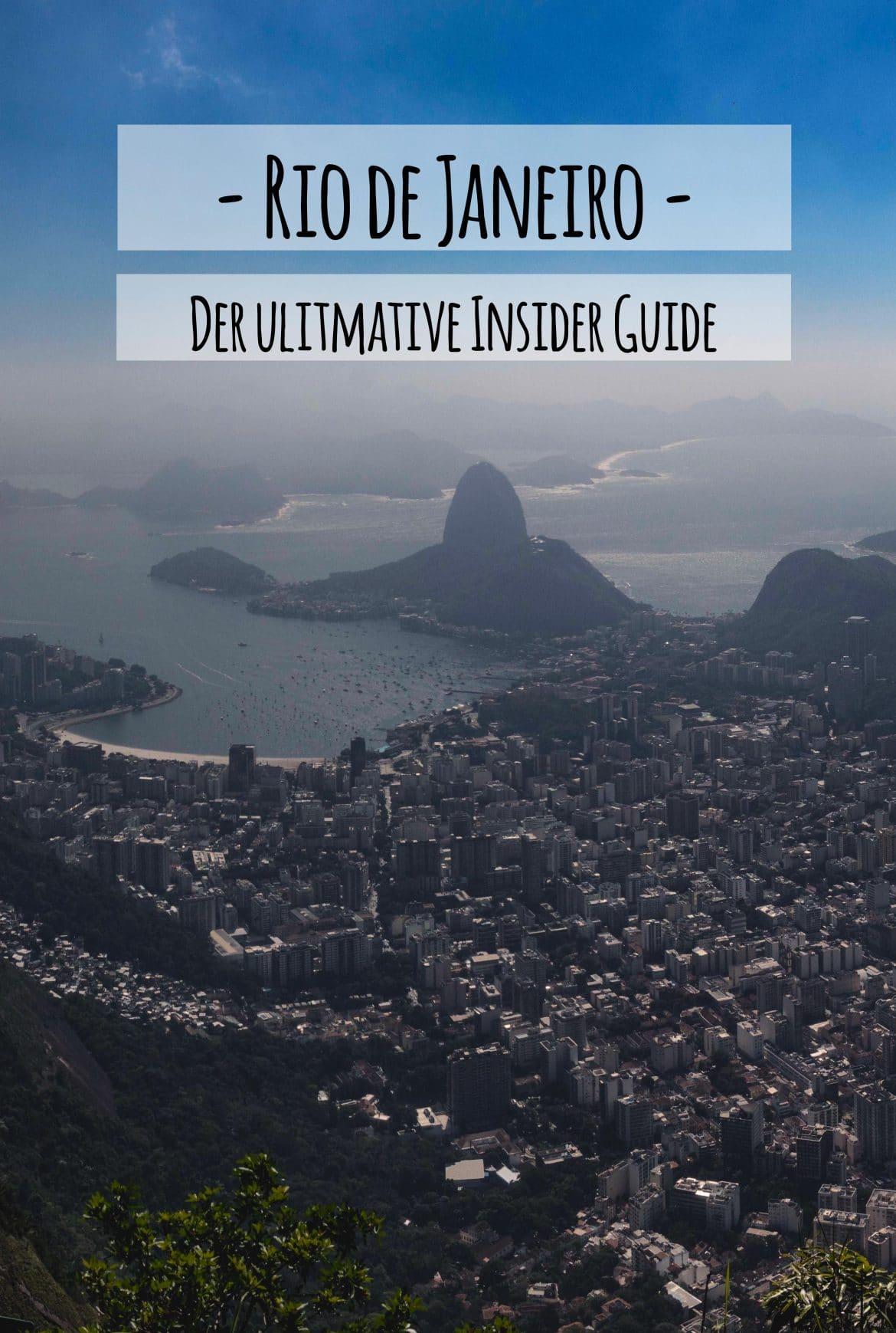 Der Rio de Janeiro Guide mit 23 ultimativen Insider Tipps und alle Infos rund um Anreise, Sicherheit und Preise