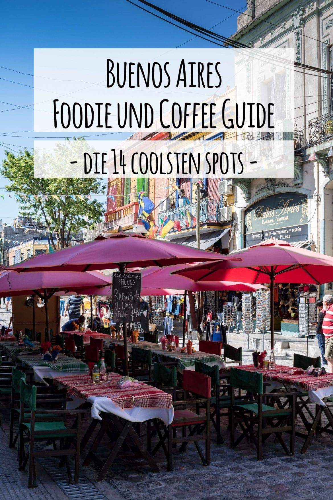 Du reist nach Buenos Aires und suchst die besten Lokale für richtig guten Kaffee und leckeres Essen? Dann ist dieser Buenos Aires Foodie und Coffee Guide die Antwort.