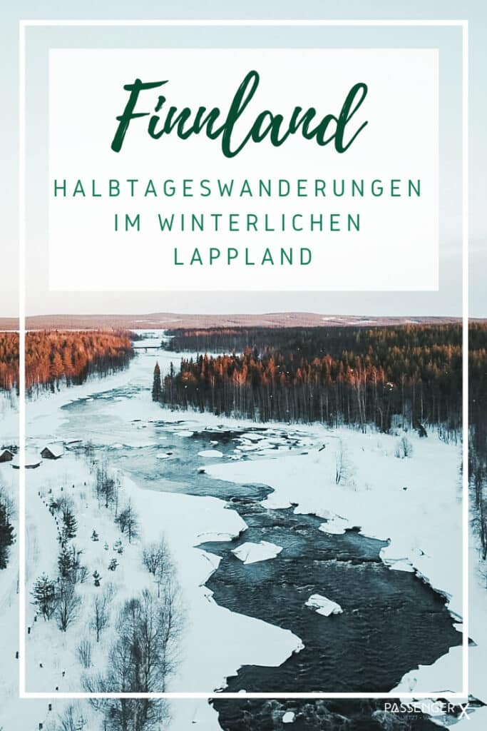 Von Wandern, über Schlitten Touren bis hin zum Nordlichter Spotten - hier verrät dir PASSENGER X die Highlights im winterlichen finnischen Lappland