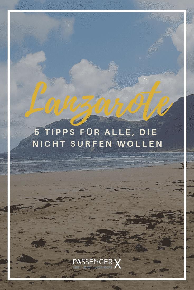Neugierig auf Lanzarote, aber keine Lust zu surfen? Hier findest du 5 Lanzarote Tipps für einen gelungenen Urlaub. Lanzarote Urlaub | Lanzarote Insider Tipps | Lanzarote Reise | Lanzarote Sightseeing