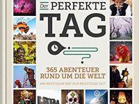 BUCH Der perfekte Tag: 365 Abenteuer rund um die Welt