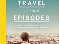 BUCH The Travel Episodes: Geschichten von Fernweh und Freiheit